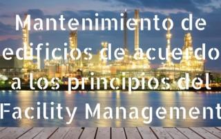 Mantenimiento de edificios de acuerdo a los principios del Facility Management