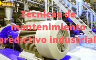 Técnicas de mantenimiento predictivo industrial